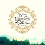 [Album] Mai Kuraki – Mai Kuraki Symphonic Collection in Moscow [FLAC Hi-Res + MP3]