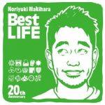[Album] Noriyuki Makihara – Noriyuki Makihara 20th Anniversary Best LIFE [FLAC + MP3]
