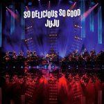 "[Album] JUJU – JUJU BIG BAND JAZZ LIVE ""So Delicious, So Good""[MP3]"