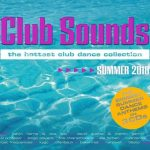 [Album] Various Artists – Club Sounds: The Hottest Club Dance Collection Summer 2018 [FLAC + MP3]