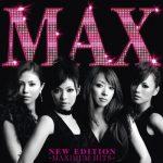 [Album] MAX – NEW EDITION ~MAXIMUM HITS~[FLAC + MP3]
