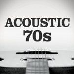[Album] Various Artists – Acoustic 70s [FLAC + MP3]