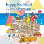 [Album] Various Artists – Happy Holidays! ~CITY POPS COVERS~[FLAC + MP3]