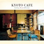 [Album] Various Artists – Kyoto Cafe (Soothing Acoustic & Nostalgic)(Digital Edition)[FLAC & MP3]