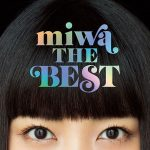 [Album] miwa – miwa THE BEST [FLAC + MP3]