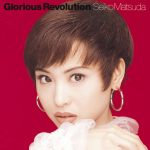 [Album] Seiko Matsuda – Glorious Revolution (Reissue 2015)[FLAC Hi-Res + MP3]