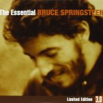 [Album] Bruce Springsteen – The Essential Bruce Springsteen: Limited Edition 3.0 [FLAC + MP3]