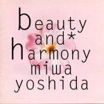 [Album] Miwa Yoshida – beauty and harmony [FLAC + MP3]
