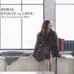 [Album] KOKIA – EVOLVE to LOVE -20 years Anniversary BEST-[FLAC + MP3]
