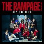 [Single] THE RAMPAGE from EXILE TRIBE – HARD HIT [MP3]