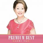 [Album] Saori Yuki – Saori Yuki Premium Best [FLAC + MP3]