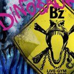 """[Album] B'z – B'z LIVE-GYM 2017-2018 """"LIVE DINOSAUR""""[BDRip]"""