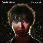 [Single] Daichi Miura – Be Myself [FLAC Hi-Res + MP3]