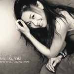 [Album] Mai Kuraki – Mai Kuraki BEST 151A -LOVE & HOPE-[FLAC + MP3]