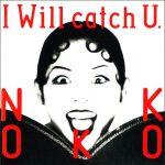 [Album] NOKKO – I Will catch U.[FLAC + MP3]