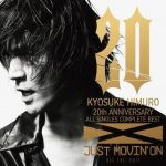 [Album] Kyosuke Himuro – 20th Anniversary ALL SINGLES COMPLETE BEST JUST MOVIN' ON 〜ALL THE-S-HIT〜[FLAC + MP3]