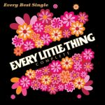 [Album] Every Little Thing – Every Best Singles ~Complete~[FLAC + MP3]