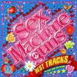 [Album] Sex Machineguns – BEST TRACKS the past and the future [FLAC + MP3]