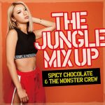 [Album] SPICY CHOCOLATE & THE MONSTER CREW – The Jungle Mix Up [FLAC + MP3]