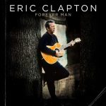 [Album] Eric Clapton – Forever Man [FLAC + MP3]