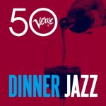 [Album] Various Artists – Dinner Jazz – Verve 50 [FLAC + MP3]