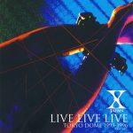 [Album] X JAPAN – LIVE LIVE LIVE TOKYO DOME 1993-1996 [FLAC + MP3]