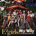 [Single] E-girls – My Way feat. FIRE BALL, MIGHTY CROWN & PKCZ(R)[M4A]