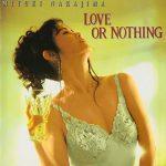 [Album] Miyuki Nakajima – LOVE OR NOTHING [FLAC + MP3]
