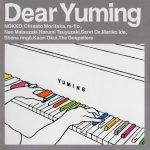 [Album] Yumi Matsutoya – Dear Yuming ~Yumi Arai/Yumi Matsutouya Cover Collection~[FLAC + MP3]