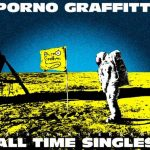 "[Album] Porno Graffitti – PORNOGRAFFITTI 15th Anniversary ""ALL TIME SINGLES""[FLAC + MP3]"