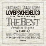 [Album] LOVE PSYCHEDELICO – 15th Anniversary Tour -The Best- [FLAC + MP3]