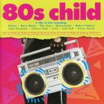 [Album] Various Artists – 80s Child [FLAC + MP3]
