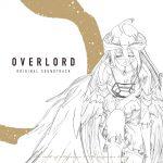 [Album] TVアニメ「オーバーロード」+「オーバーロードII」サウンドトラック (MP3/320KB)