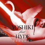 [Single] YOSHIKI feat. HYDE – Red Swan (MP3)
