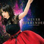 [Single] 水樹奈々 – NEVER SURRENDER (MP3/320KB)