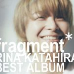 [Album] 片平里菜 – fragment (MP3/320KB)
