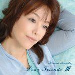 [Album] Hiromi Iwasaki – Dear Friends III [FLAC + MP3]