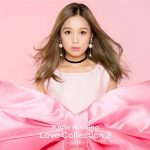 [Album] 西野カナ – Love Collection 2~pink~ (MP3/320KB)
