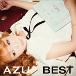 [Album] AZU – BEST 初回生産限定盤 (MP3/320KB)