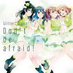 [Single] GlitterGreen – Don't be afraid! (MP3/320KB)