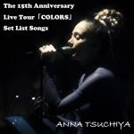 [Album] Anna Tsuchiya – The 15th Anniversary Live Tour COLORS Setlist [M4A/320KB]