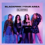 [Album] BLACKPINK – BLACKPINK IN YOUR AREA [M4A]