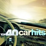 [Album] Various Artists – Top 40 carhits : The Ultimate Top 40 Collection [FLAC + MP3]