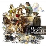 [Album] 西木康智 – OCTOPATH TRAVELER Original Soundtrack (AAC/256KB)