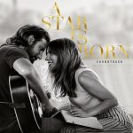 [Album] Lady Gaga & Bradley Cooper – A Star Is Born Soundtrack (FLAC Hi-Res + MP3)