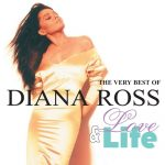 [Album] Diana Ross – Love & Life: The Very Best Of [FLAC + MP3]
