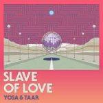[Single] YOSA & TAAR – Slave of Love feat. 向井太一 & MINMI (AAC+FLAC)
