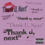 [Single] Ariana Grande – thank u, next (MP3+FLAC)