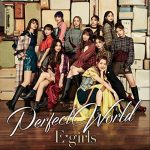 [Single] E-girls – Perfect World (MP3/320KB)