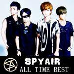 [Album] SPYAIR – ALL TIME BEST [FLAC + MP3]